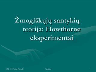Žmogiškųjų santykių teorija: Howthorne eksperimentai