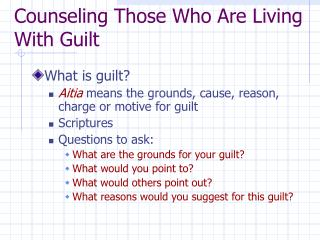 Counseling Those Who Are Living With Guilt