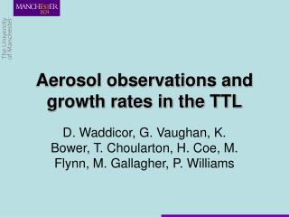 Aerosol observations and growth rates in the TTL