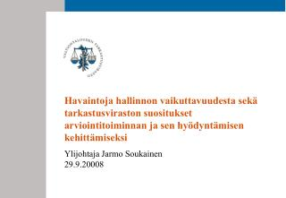 Ylijohtaja Jarmo Soukainen 29.9.20008