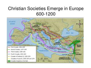 Christian Societies Emerge in Europe 600-1200