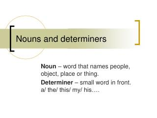 Nouns and determiners