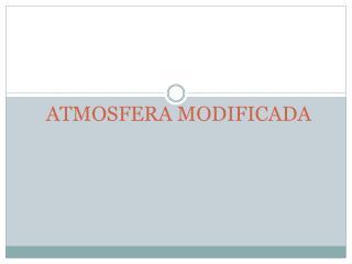 ATMOSFERA MODIFICADA