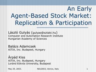 An Early  Agent-Based Stock Market:  Replication & Participation