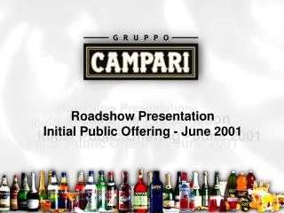Roadshow Presentation Initial Public Offering - June 2001
