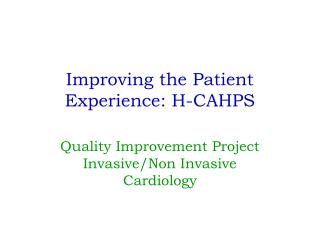 Improving the Patient Experience: H-CAHPS