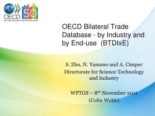 OECD  Bilateral Trade Database  - by  Industry and  by End-use  ( BTDIxE )