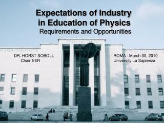 Expectations of Industry   in Education of Physics   Requirements and Opportunities