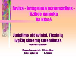 Atvira - integruota matematikos - fizikos pamoka  9a klase