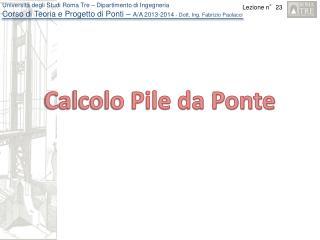 Calcolo Pile da Ponte