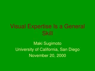 Visual Expertise Is a General Skill