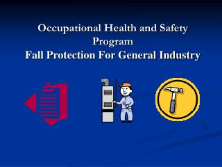 Occupational Health and Safety Program Fall Protection For General Industry