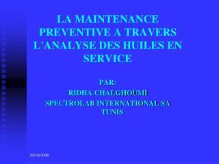 LA MAINTENANCE PREVENTIVE A TRAVERS LANALYSE DES HUILES EN SERVICE