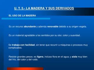 U. T. 5.- LA MADERA Y SUS DERIVADOS