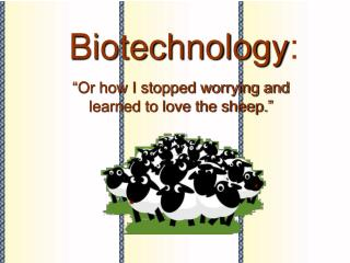 Biotechnology :
