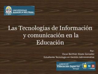 Las Tecnologías de Información  y comunicación en la Educación