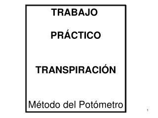 TRABAJO  PRÁCTICO TRANSPIRACIÓN Método del Potómetro