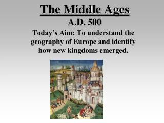 The Middle Ages A.D. 500
