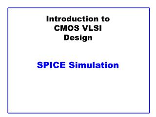 Introduction to CMOS VLSI Design   SPICE Simulation