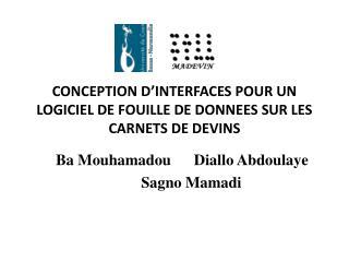 CONCEPTION D'INTERFACES POUR UN LOGICIEL DE FOUILLE DE DONNEES SUR LES     CARNETS DE DEVINS