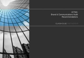 ICTSD:  Brand & Communications Audit Recommendations