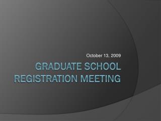 Graduate school registration meeting