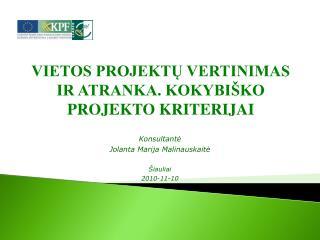 Konsultantė Jolanta Marija Malinauskaitė Šiauliai  2010-11-10