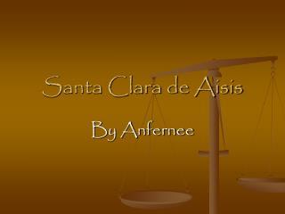 Santa Clara de Aisis
