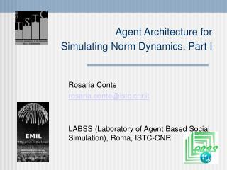 Agent Architecture for  Simulating Norm Dynamics. Part I