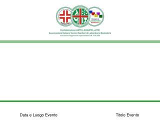 Data e Luogo EventoTitolo Evento