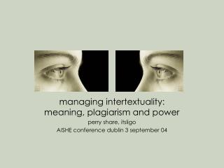 managing intertextuality: meaning, plagiarism and power perry share, itsligo