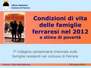 Condizioni di vita  delle famiglie ferraresi nel 2012 e stime di povertà
