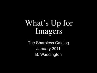 What's Up for Imagers