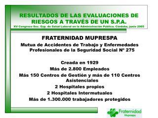 RESULTADOS DE LAS EVALUACIONES DE RIESGOS A TRAV S DE UN S.P.A. XV Congreso Soc. Esp. de Salud Laboral en la Administrac