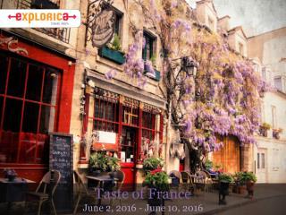Taste of France June 2, 2016 - June 10, 2016