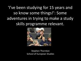 Stephen Thornton School of European Studies