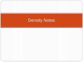 Density Notes