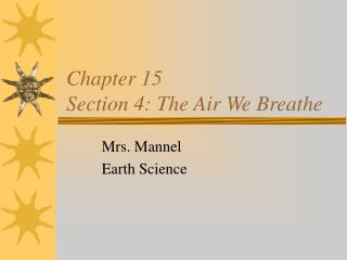 Chapter 15 Section 4: The Air We Breathe
