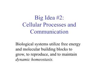Big Idea #2: Cellular Processes and Communication