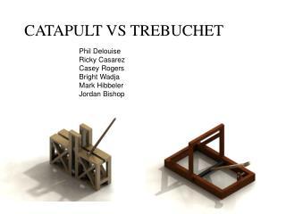 CATAPULT VS TREBUCHET