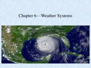 Chapter 6—Weather Systems
