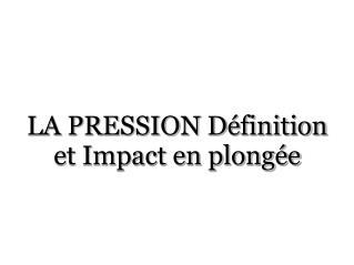 LA PRESSION Définition et Impact en plongée