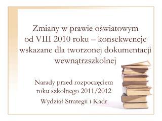 Zmiany w prawie oswiatowym  od VIII 2010 roku   konsekwencje  wskazane dla tworzonej dokumentacji wewnatrzszkolnej