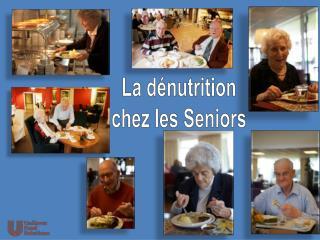 La dénutrition chez les Seniors