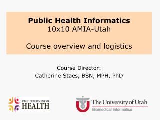 Public Health Informatics  10x10 AMIA-Utah Course overview and logistics