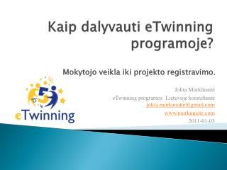 Kaip dalyvauti  eTwinning  programoje?