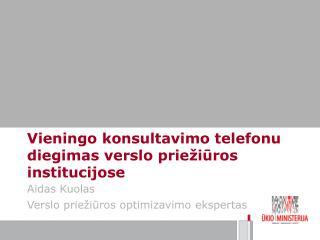 Vieningo konsultavimo telefonu diegimas verslo priežiūros institucijose