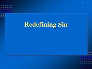 Redefining Sin