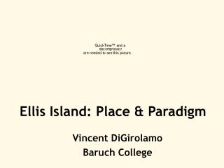 Ellis Island: Place & Paradigm