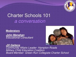 Charter Schools 101  a  c onversation